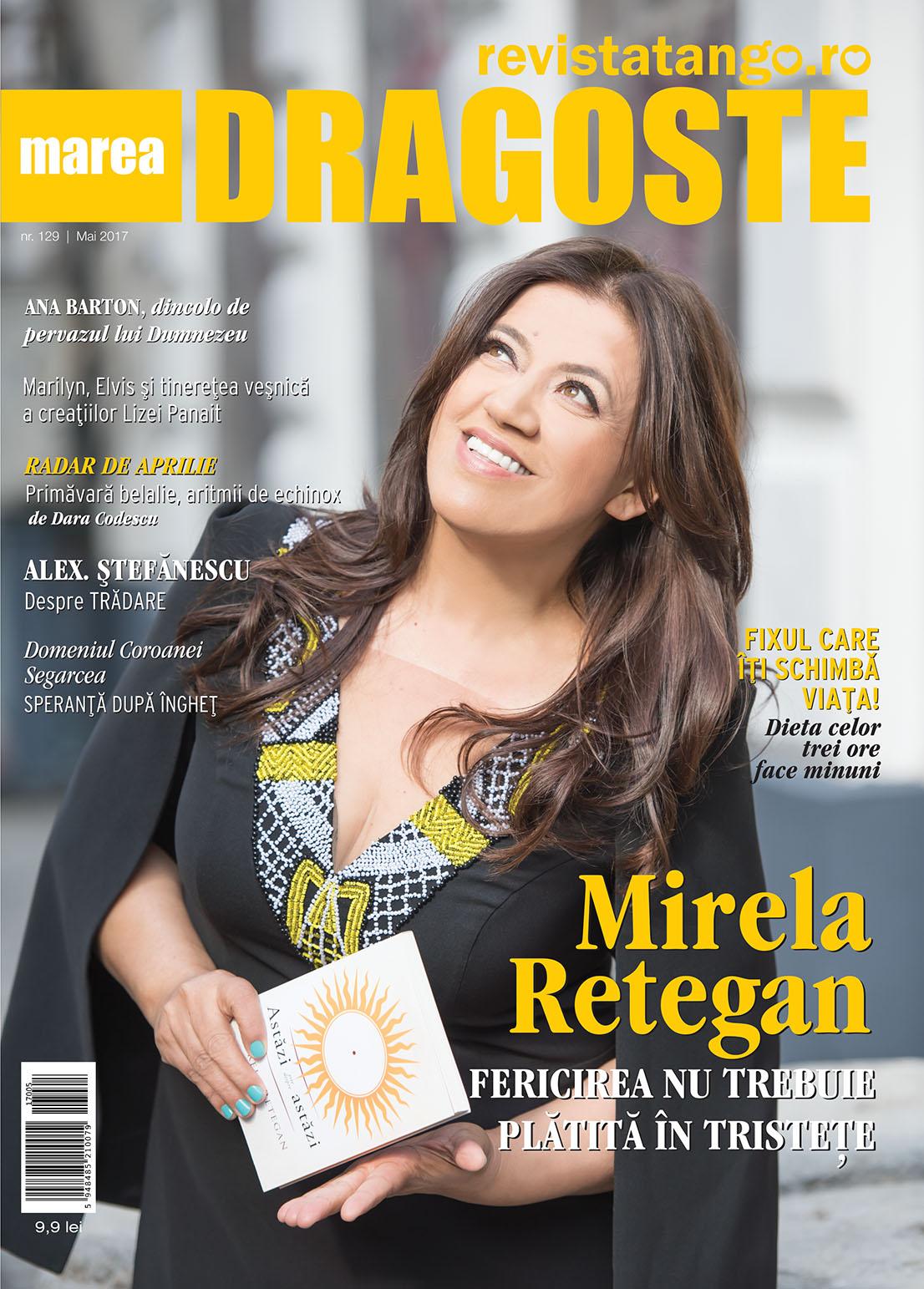 Mirela Retegan pe coperta Marea Dragoste-revistatango.ro, nr. 129, mai 2017
